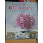 D�co Nature - Cr�ations Pour La Maison Et Le Jardin de Marie Anne Voiturier - Ir�ne Lassus