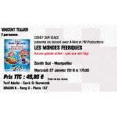 Disney Sur Glace - Les Mondes F�eriques � Montpellier (Z�nith) Carr� Or - Num�rot� -