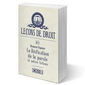 Le�ons De Droit N�2 - La R�ification De La Parole Et Autres Fictions de Viguier Damien