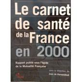 Le Carnet De Sant� De La France En 2000 de Jean de Kervasdou�