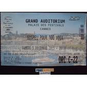 Billet Du Spectacle : Gospel Pour 100 Voix . Palais Des Festivals De Cannes . Grand Auditorium 05/12/2015 .