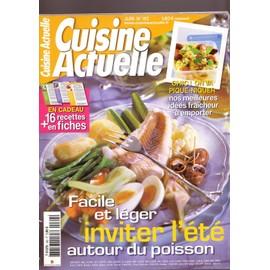 Cuisine Actuelle 162 Facile & L�ger, L'�t� Autour Du Poisson + 16 Recettes En Fiches