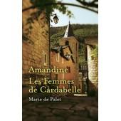 Amandine -Les Femmes De Cardabelle de marie de palet