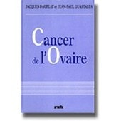 Cancer De L'ovaire de Jacques Dauplat