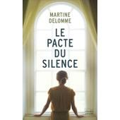 Le Pacte Du Silence de Martine Delomme