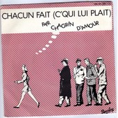 Chacun Fait ( C' Qui Lui Plait ) - Chagrin, D'amour