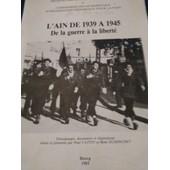 L' Ain De 1939 A 1945 De La Guerre � La Libert� de Paul Cattin et Ren� Dusonchet.