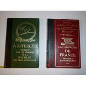 La Campagne De France Du Rhin � Fontainebleau-1814 Et Austerlitz( 2 Tomes) de general Cte de Segur