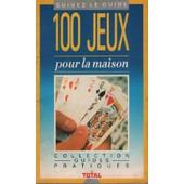 100 Jeux Pour La Maison de Solleau / Filly