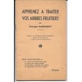 Apprenez � Traiter Vos Arbres Fruitiers de Georges BARDONNET