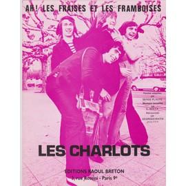"""les charlots """"ah, les fraises et les framboises"""""""
