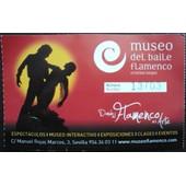 Billet D'entr�e Au Mus�e Du Flamenco � S�ville Espagne - Museo Del Baile Flamenco . Cristina Hoyos .
