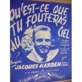 QU'EST-CE QUE TU FOUTERAS AU CIEL Jacques Harden