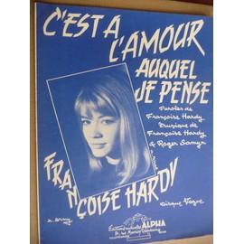 C'EST A L'AMOUR AUQUEL JE PENSE Françoise Hardy