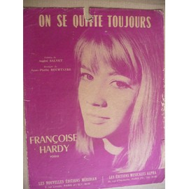 ON SE QUITTE TOUJOURS Françoise Hardy