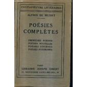 Poesies Completes - Premieres Poesies - Poesies Nouvelles - Poesies Diverses - Posies Posthumes / Collection Chefs D'oeuvre Litteraires. de alfred de musset