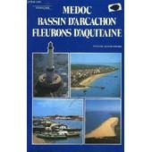 Medoc Bassin D'arcachon Fleurons D'aquitaine. de R.GALY JOSETTE