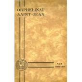 Orphelinat Saint-Jean, 1886-1936, Souvenir Du Cinquantenaire de COLLECTIF