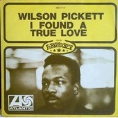 I Found A True Love / For Better Or - Wilson Pickett