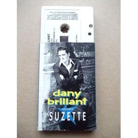 DANY BRILLANT : SUZETTE + MA FIANCEE, ELLE EST PARTIE / K7 SINGLE 2 TITRES ETUI CARTON [format Rare]