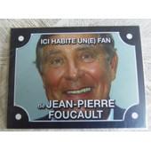 Plaque De Rue En Pvc Dur. Homme De T�l�vision Jean-Pierre Foucault Pr�sentateur.