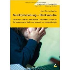 Musik(v)erziehung - Denkimpulse - Hans Günther Bastian