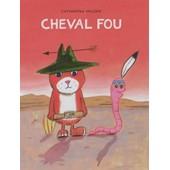 Cheval Fou de catharina valckx