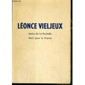 Leonce Vieljeux - Maire De La Rochelle Armateur, Ne Aux Vans (Ardeche), Le 12 Avril 1865 - Fusill�e Par Les Allemands Au Camp De Struthof Le 1er Septembre 1944. de COLLECTIF