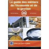 Le Guide Des Metiers De L'economie Et De La Gestion 8e Edition 2014/2015 de COLLECTIF