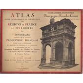 Atlas. Guide �conomique Et Touristique Des R�gions De France Et D'alg�rie. Xviiie R�gion �conomique : Bourgogne - Franche-Comt� de m. armand meggl�