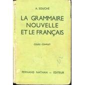 La Grammaire Nouvelle Et Le Fran�ais de A. Souch�