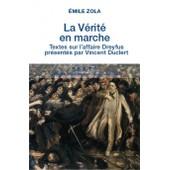 La V�rit� En Marche - Textes Sur L'affaire Dreyfus Pr�sent�s Par Vicent Duclert de Emile Zola