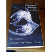 Cinquantes Nuances - En 3 Tomes - Tomes 1 + 2 + 3 - Roman - La Trilogie Fifty Shades - Tome 1 : Cinquantes Nuances De Grey - Tome 2 : Cinquante Nuances Plus Sombres - Tome 3 : Cinquantes ... de EL JAMES