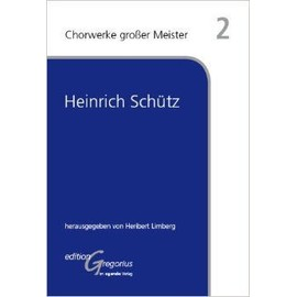 Chorwerke großer Meister Heinrich Schütz - Heribert Limberg