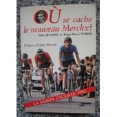 O� Se Cache Le Nouveau Merckx ? La Saison Cycliste 1982 de JEUNIAU Marc, TURINE Roger-Pierre (Eddy Merckx)