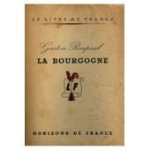 La Bourgogne Types Et Coutumes 1946 / Roupnel, Gaston / R�f27387 de Roupnel