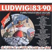 De L'�ge De La Cr�te � L'�ge Du Bonze - 1983-1990 - Ludwig Von 88
