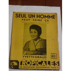 SEUL UN HOMME PEUT FAIRE CA Yvette Giraud