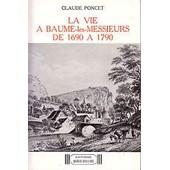 La Vie � Baume-Les-Messieurs / Claude Poncet/ Ed. Marque Maillard/1981