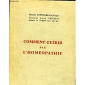 Comment Guerir Par L'homeopathie. de DR FORTIER BERNOVILLE