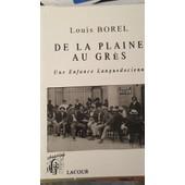 De La Plaine Au Gr�s - Une Enfance Languedocienne de louis borel