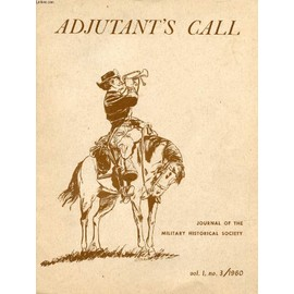 Adjutant's Call, Vol. I, N° 3, 1960 (Contents: The Troops Of The Grand-Duchy Of Hesse-Darmstadt, 1803-1815, Peter Wacker. Hussars, Richard K. Riehmn. French Hussars 1786 To 1815. British ...