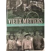 L Essentiel Des Vieux M�tiers, Novedit de Veronique Willemin, Jacques Borg�, Nicolas Viasnoff