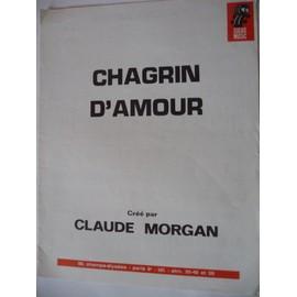 CHAGRIN D'AMOUR claude Morgan