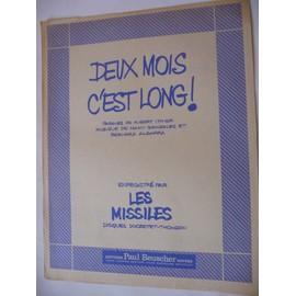 DEUX MOIS C'EST LONG! Les Missiles