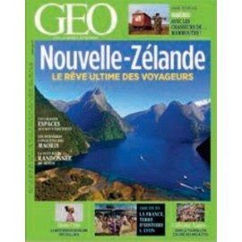 Geo 444 Nouvelle-Z�lande Le Reve Ultime Des Voyageurs