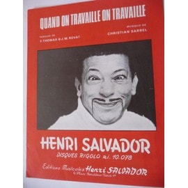 QUAND ON TRAVAILLE ON TRAVAILLE Henri Salvador
