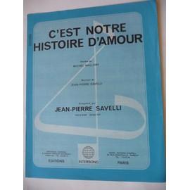 C'EST NOTRE HISTOIRE D'AMOUR Jean-Pierre Savelli