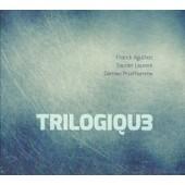 Trilogiqu3 - Franck Agulhon, Gautier Laurent & Damien Prud'homme
