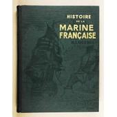 Histoire De La Marine Fran�aise Illustr�e- Pr�face Du Vice-Amiral Lacaze de Ch. de la Ronci�re et G. Clerc-Raynal
